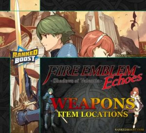 Fire Emblem Echoes Weapons and Items List